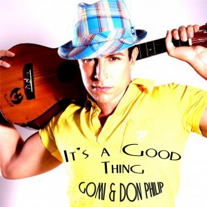 "Gomi and Don Philip ""It's a Good Thing"" (Original Version)"