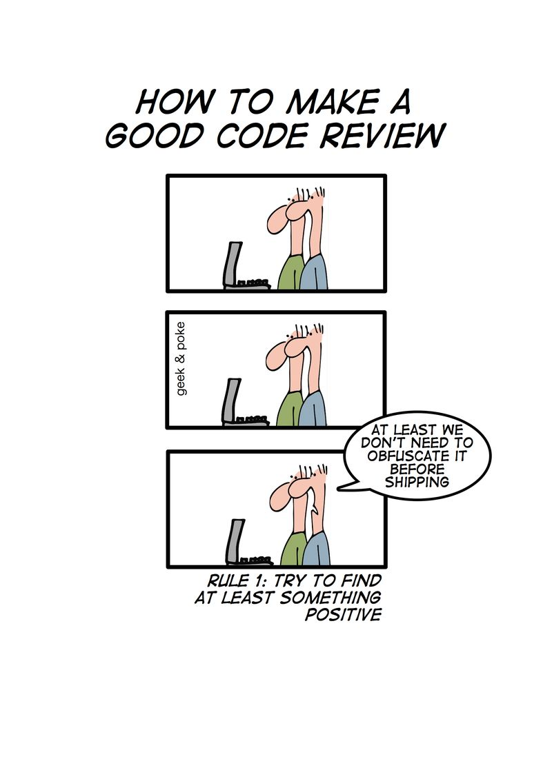 BeyondJava.net on Test methods in a nutshell. Code Reviews. Image source: http://geek-and-poke.com/geekandpoke/2010/11/1/how-to-make-a-good-code-review.html.