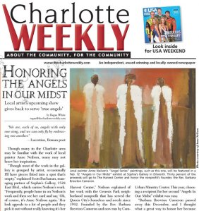 "Charlotte Weekly's 3-page coverage of Anne Neilson's ""Angels In Our Midst"" benefit art show and The Harvest Center's late founder, Barbara Brewton Cameron, honoree"