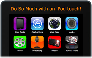 Do So Much with an iPod touch!