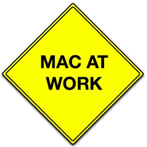 mac at work sign 300.jpg