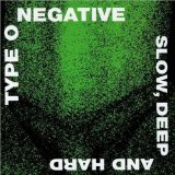 Hard, Deep, and Slow by Type O Negative
