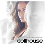Get Your Copy of Dollhouse Season 1 here