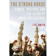 The Strong Horse: Power, Politics, and the Clash of Arab Civilizations.jpeg